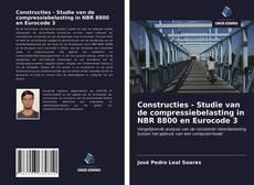Bookcover of Constructies - Studie van de compressiebelasting in NBR 8800 en Eurocode 3