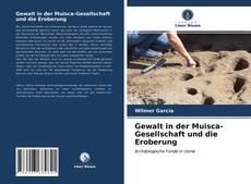 Buchcover von Gewalt in der Muisca-Gesellschaft und die Eroberung
