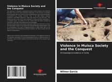 Bookcover of Violence in Muisca Society and the Conquest