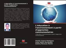 Couverture de L'éducation à l'environnement à partir d'approches communautaires