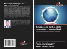 Copertina di Educazione ambientale da approcci comunitari
