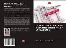 Couverture de LA RÉSILIENCE DES CHEFS D'ÉTABLISSEMENT FACE À LA PANDÉMIE