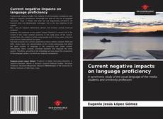 Bookcover of Current negative impacts on language proficiency