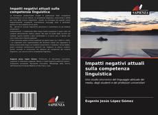Buchcover von Impatti negativi attuali sulla competenza linguistica
