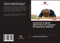 Couverture de Syndrome d'apnée obstructive du sommeil - Perspectives globales