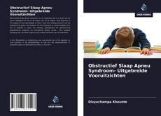 Bookcover of Obstructief Slaap Apneu Syndroom- Uitgebreide Vooruitzichten