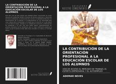 Portada del libro de LA CONTRIBUCIÓN DE LA ORIENTACIÓN PROFESIONAL A LA EDUCACIÓN ESCOLAR DE LOS ALUMNOS