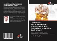 Copertina di Contributo dell'orientamento professionale alla formazione scolastica degli alunni