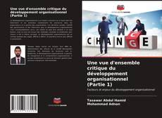 Couverture de Une vue d'ensemble critique du développement organisationnel (Partie 1)