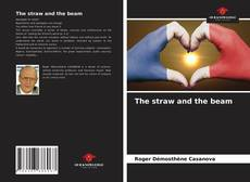 Bookcover of The straw and the beam
