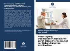 Buchcover von Bevorzugung traditioneller Arzneimittel durch ?ltere Menschen bei der Behandlung von Krankheiten