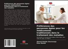 Bookcover of Préférences des personnes âgées pour les médicaments traditionnels dans le traitement des maladies
