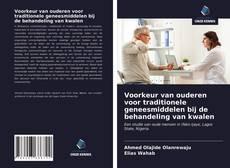 Bookcover of Voorkeur van ouderen voor traditionele geneesmiddelen bij de behandeling van kwalen
