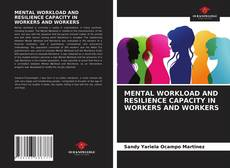 Bookcover of MENTAL WORKLOAD AND RESILIENCE CAPACITY IN WORKERS AND WORKERS