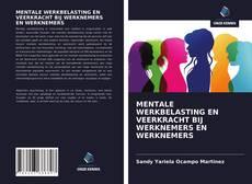 Bookcover of MENTALE WERKBELASTING EN VEERKRACHT BIJ WERKNEMERS EN WERKNEMERS