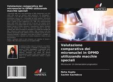 Copertina di Valutazione comparativa dei micronuclei in OPMD utilizzando macchie speciali