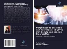 Bookcover of Vergelijkende evaluatie van micronuclei in OPMD met behulp van speciale kleurstoffen