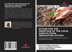 Bookcover of ACTION FOR THE INSERTION OF THE LOCAL AGRICULTURAL INNOVATION SYSTEM