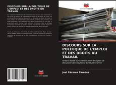 Bookcover of DISCOURS SUR LA POLITIQUE DE L'EMPLOI ET DES DROITS DU TRAVAIL