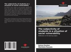 Copertina di The subjectivity of students in a situation of social vulnerability