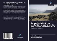 Bookcover of De subjectiviteit van studenten in een situatie van sociale kwetsbaarheid