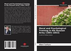 Bookcover of Moral and Psychological Training in the Russian Army (1801-1853)