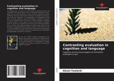 Bookcover of Contrasting evaluation in cognition and language