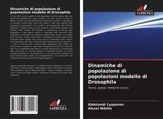 Bookcover of Dinamiche di popolazione di popolazioni modello di Drosophila