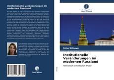 Borítókép a  Institutionelle Veränderungen im modernen Russland - hoz