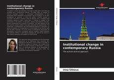 Bookcover of Institutional change in contemporary Russia
