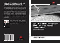 Bookcover of Specifics of the worldview of the Russian radical intelligentsia