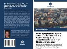 Bookcover of Die Olympischen Spiele 2014 als Faktor für die Entwicklung des Arbeitsmarktes in der Region Krasnodar