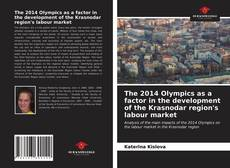 Bookcover of The 2014 Olympics as a factor in the development of the Krasnodar region's labour market