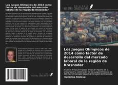 Capa do livro de Los Juegos Olímpicos de 2014 como factor de desarrollo del mercado laboral de la región de Krasnodar