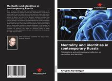 Bookcover of Mentality and identities in contemporary Russia