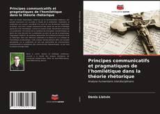 Couverture de Principes communicatifs et pragmatiques de l'homilétique dans la théorie rhétorique