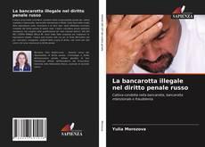 Bookcover of La bancarotta illegale nel diritto penale russo