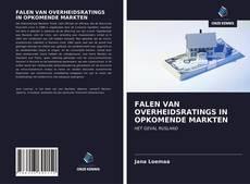 Bookcover of FALEN VAN OVERHEIDSRATINGS IN OPKOMENDE MARKTEN