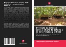 Bookcover of Evolução da relação entre o chefe de Estado e as autoridades políticas