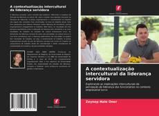 Обложка A contextualização intercultural da liderança servidora