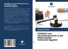 Buchcover von COVID19 und Verwaltungsrecht in der MENA-Region Fallstudie Ägypten