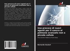 Couverture de Uso precoce di nuovi agenti per il cancro al polmone avanzato non a piccole cellule