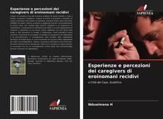 Bookcover of Esperienze e percezioni dei caregivers di eroinomani recidivi