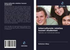 Borítókép a  Interculturele relaties tussen studenten - hoz