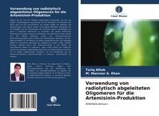 Capa do livro de Verwendung von radiolytisch abgeleiteten Oligomeren für die Artemisinin-Produktion