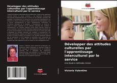Bookcover of Développer des attitudes culturelles par l'apprentissage interculturel par le service