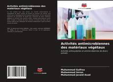 Bookcover of Activités antimicrobiennes des matériaux végétaux