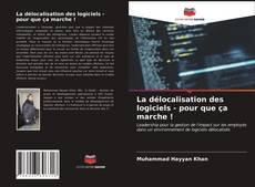 Portada del libro de La délocalisation des logiciels - pour que ça marche !