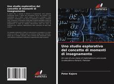 Bookcover of Uno studio esplorativo del concetto di momenti di insegnamento