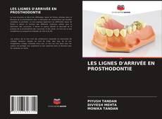 Capa do livro de LES LIGNES D'ARRIVÉE EN PROSTHODONTIE